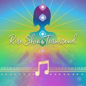 rise shine transcend